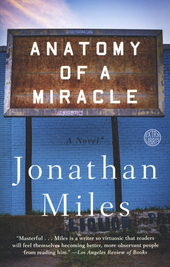 Anatomy of a miracle : the true* story of a paralyzed veteran, a Mississippi convenience store, a Vatican investiga...