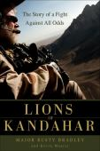 Lions of Kandahar : the story of a fight against all odds