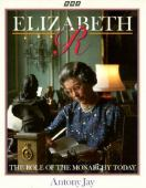Elizabeth R : the role of the monarchy today