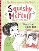 Squishy McFluff the invisible cat : meets mad Nana Dot