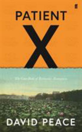 Patient X : the case-book of Ryūnosuke Akutagawa