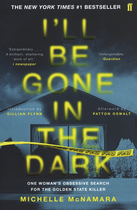 I'll be gone in the dark : one woman's obsessive seach for the Golden State Killer