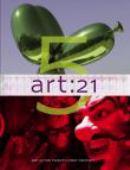 Art 21 : art in the twenty-first century. 5