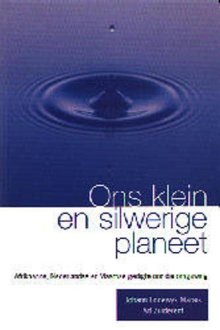 Ons klein en silwerige planeet : Afrikaanse, Nederlandse en Vlaamse gedigte oor die omgewing