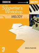 The songwriter's workshop : melody