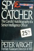 Spycatcher : the candid autobiography of a senior intelligence officer