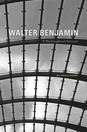Walter Benjamin : a philosophical portrait