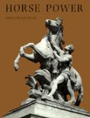 Horse power : a history of the horse and the donkey in human societies