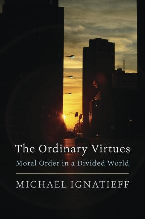 The ordinary virtues : moral order in a divided world