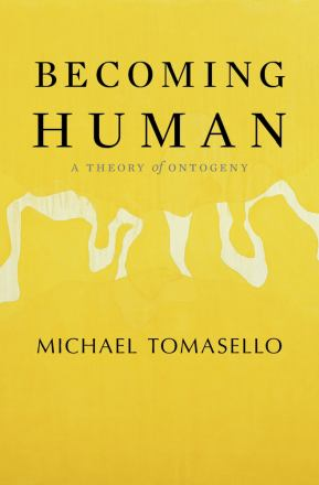 Becoming human : a theory of ontogeny