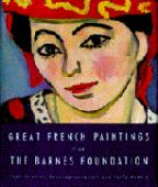 Great French paintings from the Barnes Foundation : impressionist, post-impressionist, and early modern