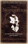 The Neandertals : of skeletons, scientists and scandal