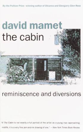 The cabin : reminiscence and diversions