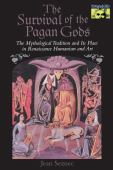 The survival of the pagan gods : the mythological tradition and its place in Renaissance, humanism and art