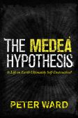 The Medea hypothesis : is life on earth ultimately self-destructive?