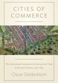 Cities of commerce : the institutional foundations of international trade in the Low Countries, 1250-1650