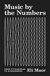 Music by the numbers : from pythagoras to Schoenberg
