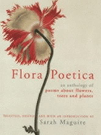 Flora poetica : the Chatto book of botanical verse