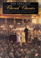 The greatest choral classics : eighteen of the best loved choruses for mixed voices