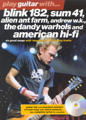 Blink 182, Sum 41, Alien Ant Farm, Andrew W.K., The Dandy Warhols and American Hi-Fi