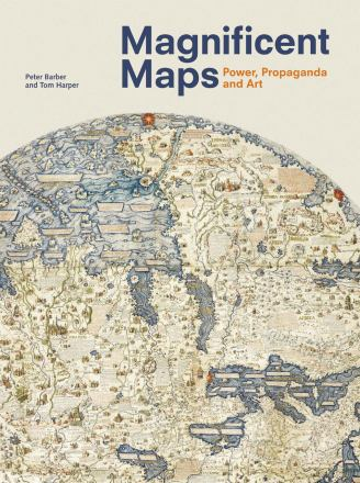 Magnificent maps : power, propaganda and art