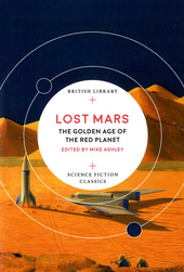 Lost Mars : the golden age of the red planet