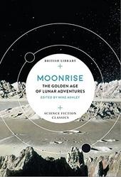 Moonrise : the golden age of lunar adventures