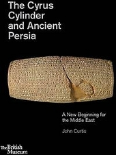 The Cyrus cylinder and Ancient Persia : a new beginning for the Middle East