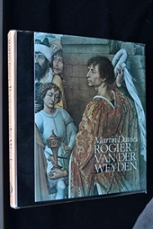 Rogier van der Weyden : an essay, with a critical catalogue of paintings assigned to him and to Robert Campin