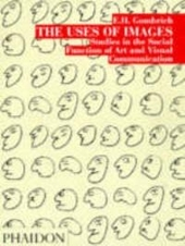 The uses of images : studies in the social function of art and visual communication