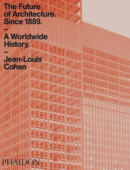 The future of architecture since 1889 : a worldwide history