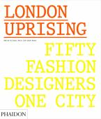 London uprising : fifty fashion designers, one city