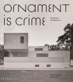 Ornament is crime : modernist architecture