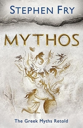 Mythos : the Greek myths retold