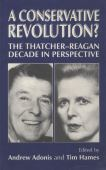 A conservative revolution ? : the Thatcher-Reagan decade in perspective