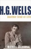 H.G. Wells : another kind of life