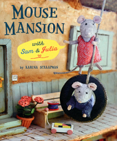 Mouse mansion with Sam and Julia