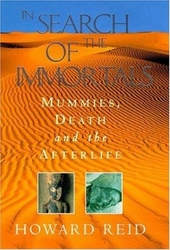 In search of the immortals : mummies, death and the afterlife