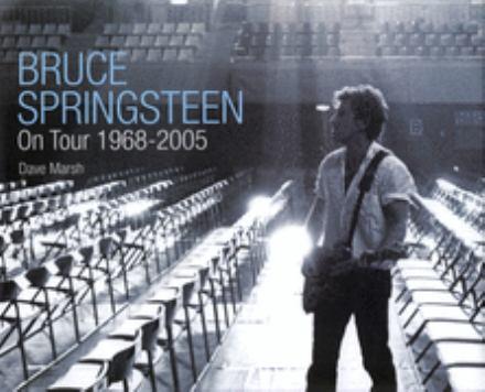 Bruce Springsteen on tour 1968-2005