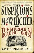 The suspicions of Mr Whicher, or The murder at Road Hill House