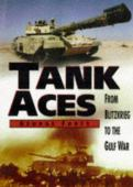 Tank aces : from Blitzkrieg to the Gulf war