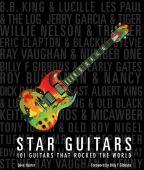 Star guitars : 101 guitars that rocked the world