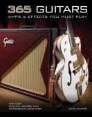 365 guitars : amps & effects you must play