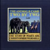 The animals came two by two : the story of Noah's ark