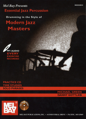 Mel Bay presents essential jazz percussion : drumming in the style of modern jazz masters