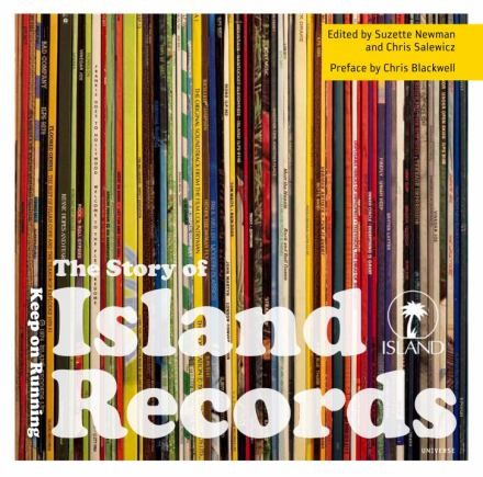 Keep on running : the story of Island Records