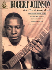 The new transcriptions : 29 songs from the legendary bluesman