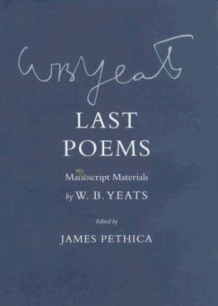 Last poems : manuscript materials