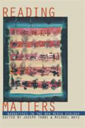 Reading matters : narrative in the new media ecology