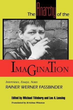 The anarchy of the imagination : interviews, essays, notes